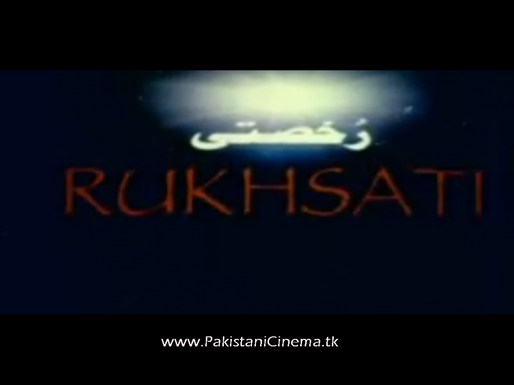Pakistani Cinema: Rukhsati(2001) Urdu Film