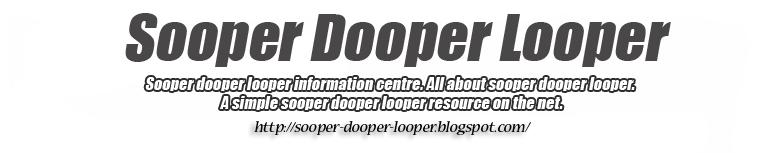 sooper dooper looper