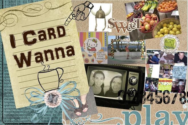 I card wanna