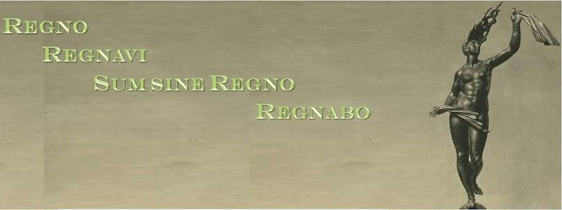 Regno, Regnavi, Sum sine regno, Regnabo