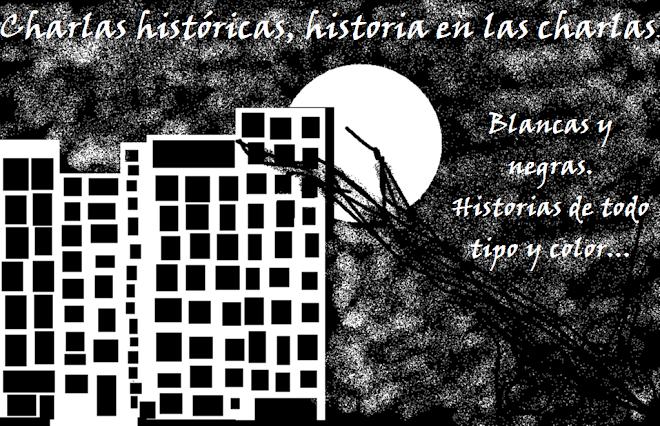 Charlas históricas, historia en las charlas.