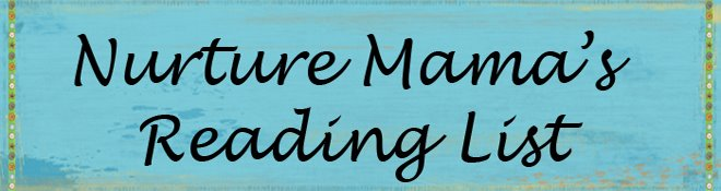Nurture Mama's Reading List