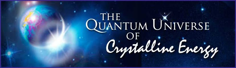 QUANTUM UNIVERSE of CRYSTALINE ENERGY