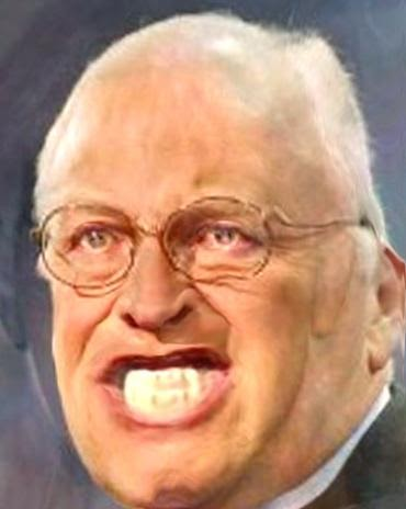 from Chad dick cheney is evil