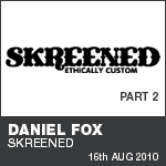 Daniel Fox - Skreened Interview - Part 2