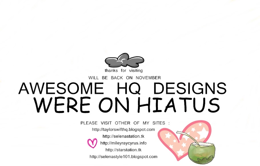 AWESOME HQ DESIGNS // WERE ON HIATUS // WILL BE BACK IN NOVEMBER