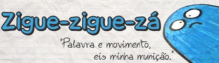 zigue-zigue-zá ~