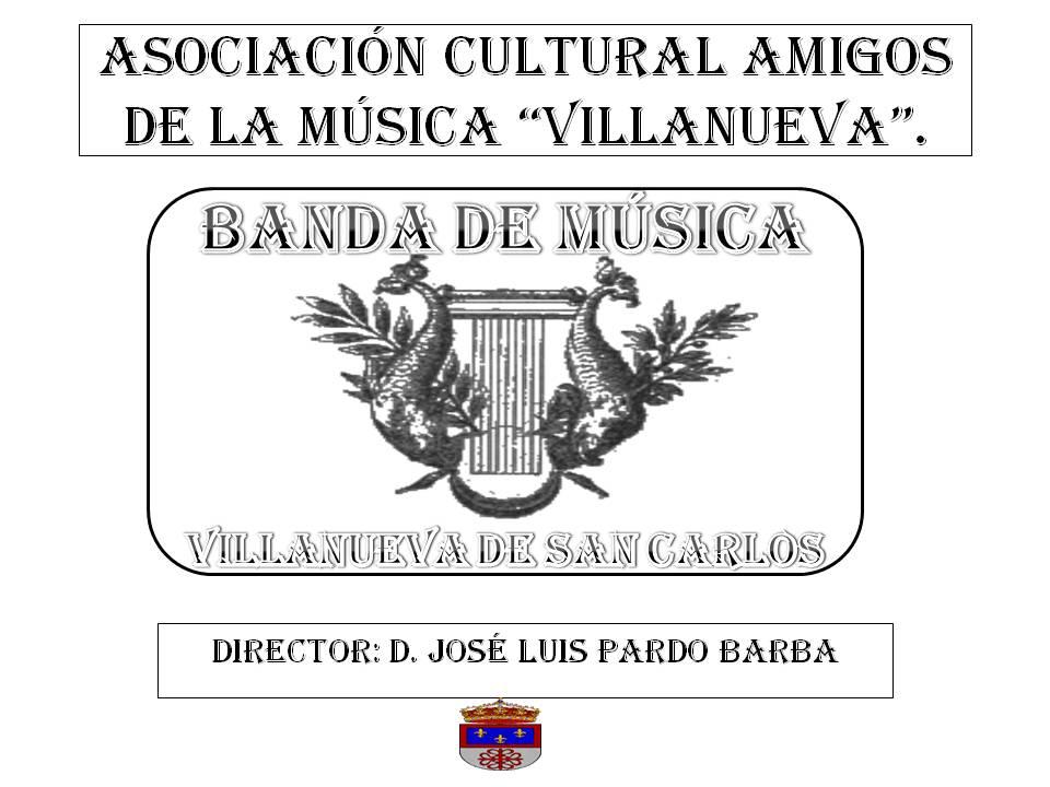 """BANDA DE MÚSICA """"VILLANUEVA""""."""
