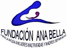 AYUDAMOS A LA FUNDACIÓN ANA BELLA (Dedicada a las mujeres maltratadas y madres separadas)