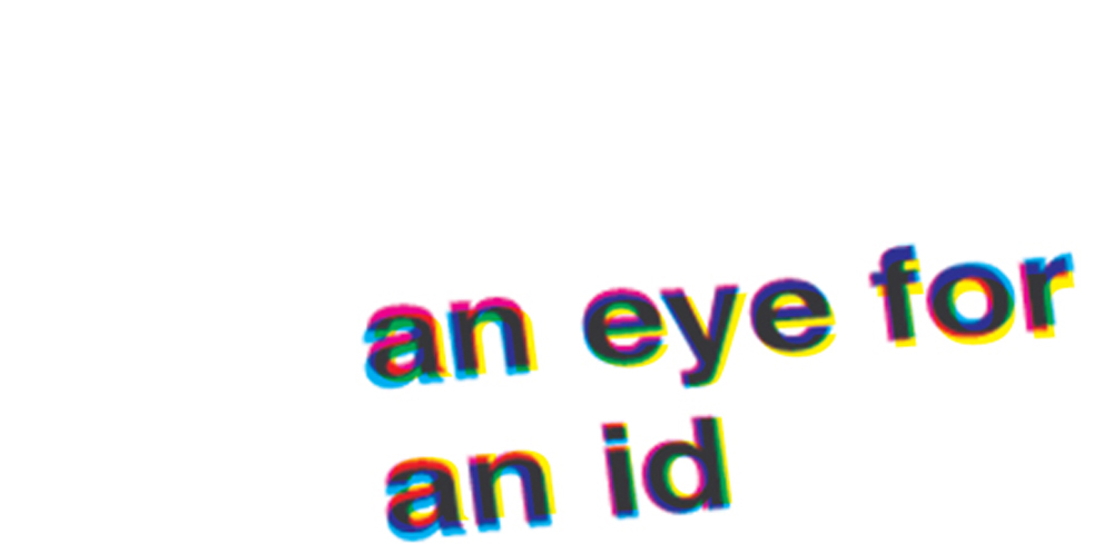 an eye for an id