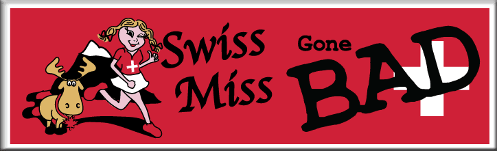 Swiss Miss Gone Bad