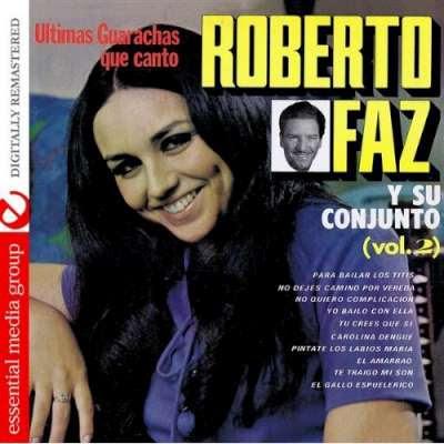 Roberto Faz y su Conjunto - Ultimas guarachas