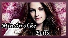 Mindörökké Bella by:Rosella