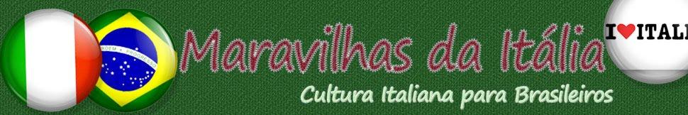 Maravilhas da Itália - Cultura Italiana para Brasileiros