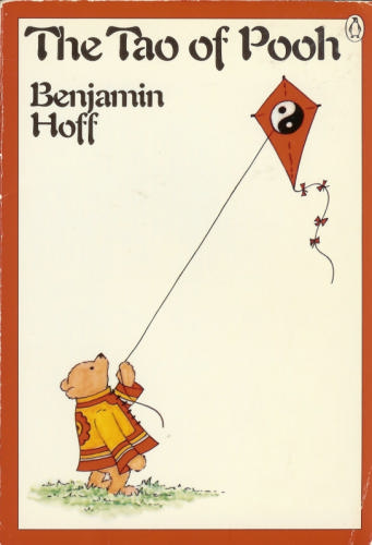 the tao of pooh Winnie the pooh has a certain way about him, a way of doing things which has made him the world's most beloved bear and pooh's way, as benjamin hoff brilliantly demonstrates, seems strangely close to the ancient chinese principles of taoism the 'tao of pooh' explains taoism by winnie the pooh and explains.