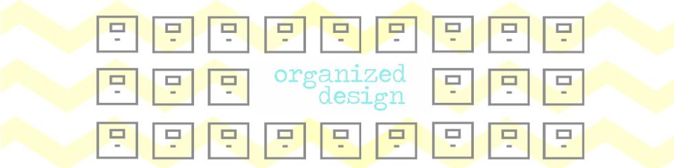Organized Design