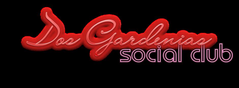 Dos Gardenias Social Club