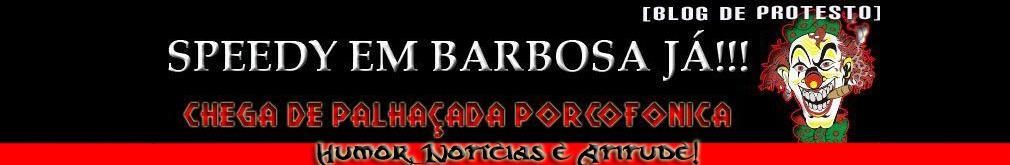 Speedy em Barbosa Já !!!