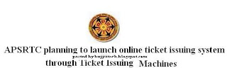 APSRTC launch online ticket issuing system through Ticket Issuing Machines (posted by Bujjitech)