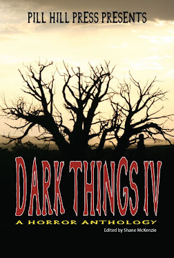 Dark Things IV by Pill Hill Press