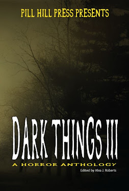 Dark Things III by Pill Hill Press