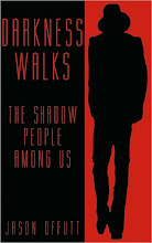 "Get Jason Offutt's new book ""Darkness Walks"""