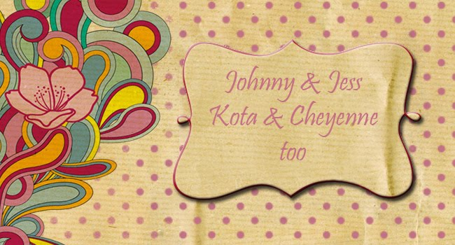 Johnny &amp; Jess. Kota &amp; Cheyenne too!
