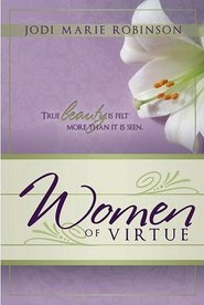 "MY BOOK   --   ""WOMEN OF VIRTUE""  Inspiration for women of all ages.  Available at Deseret Book."