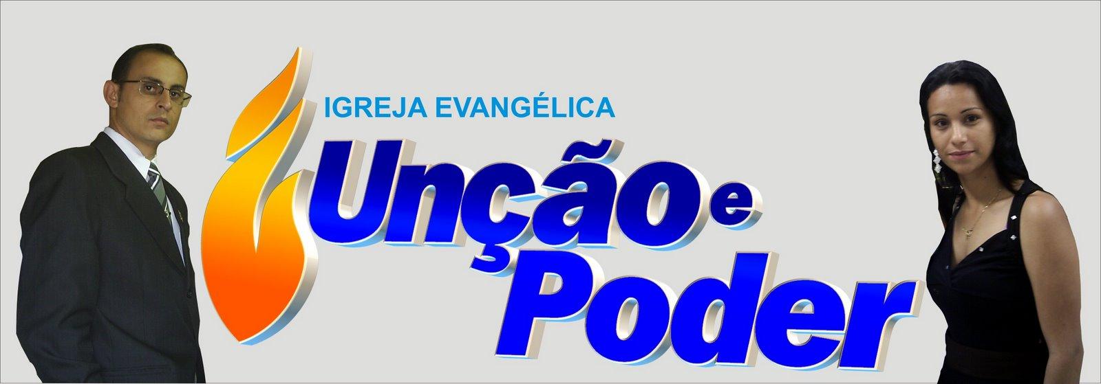 Igreja Evangélica Unção e Poder !