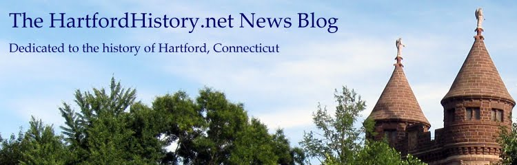 The HartfordHistory.net News Blog, Dedicated to the History of Hartford, Connecticut