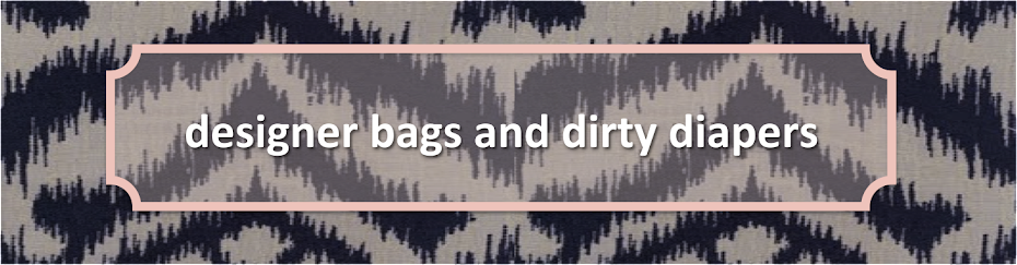 designer bags and dirty diapers