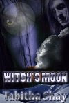 Witch's Moon, book 3
