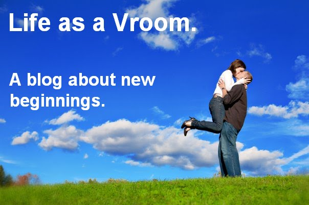 Life as a Vroom