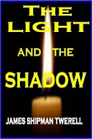 J.T. Twerell&#39;s The Light and the Shadow
