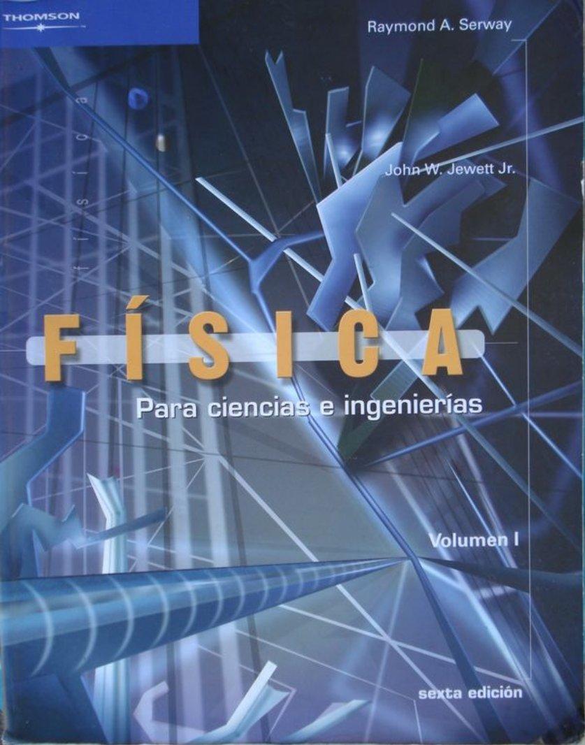 Libro Física Serway Vol. 1 + Solucionario