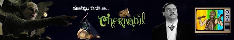 Mientras tanto, en Chernobyl...