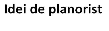 Idei de planorist