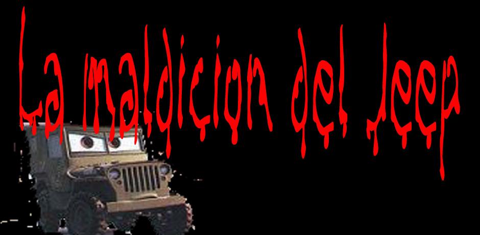 El Jeep , La Maldición