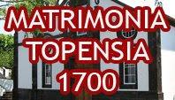 Matrimonia Topensia 1700