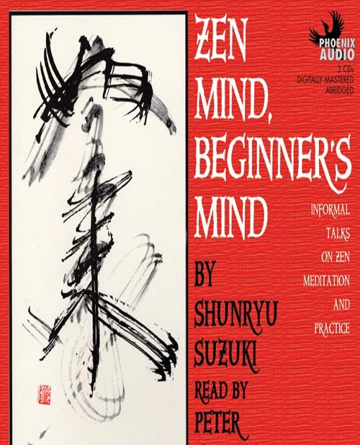 an analysis of the topic of the philosophy of the book zen mind beginners mind by shunryu suzuki In the beginner's mind there are many possibilities, but in the expert's there are  few so begins this most beloved of all american zen books seldom has   religion & philosophy art of war  by shunryu suzuki $1895  related  topics.