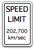 Speed Limit 202,700 km/sec