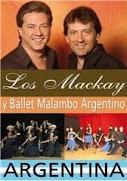 Los Mackay y Ballet Malambo Argentino