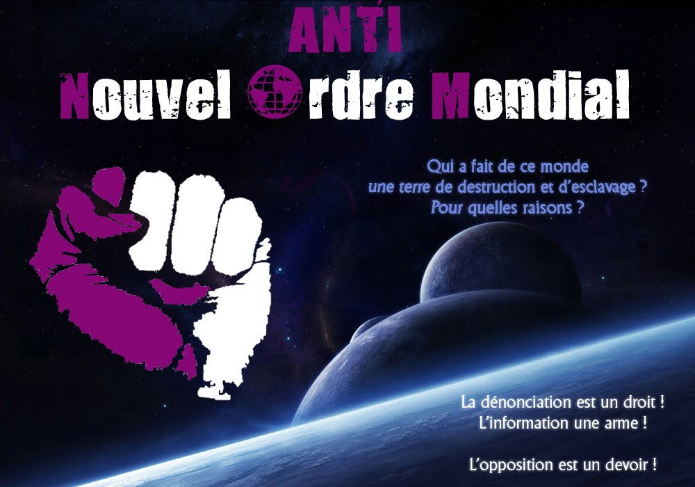 ANTI Nouvel Ordre Mondial