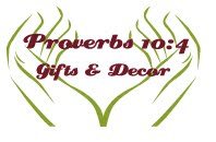 Proverbs 10:4 Gifts & Decor.
