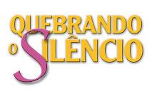 Quebre o Silencio!!