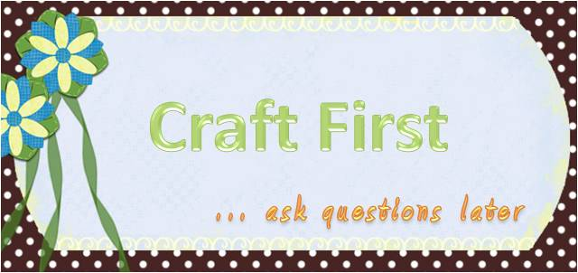 Craft First... Ask Questions Later