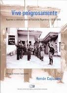 """""""Vive Peligrosamente"""" de Hernan Capizzano"""