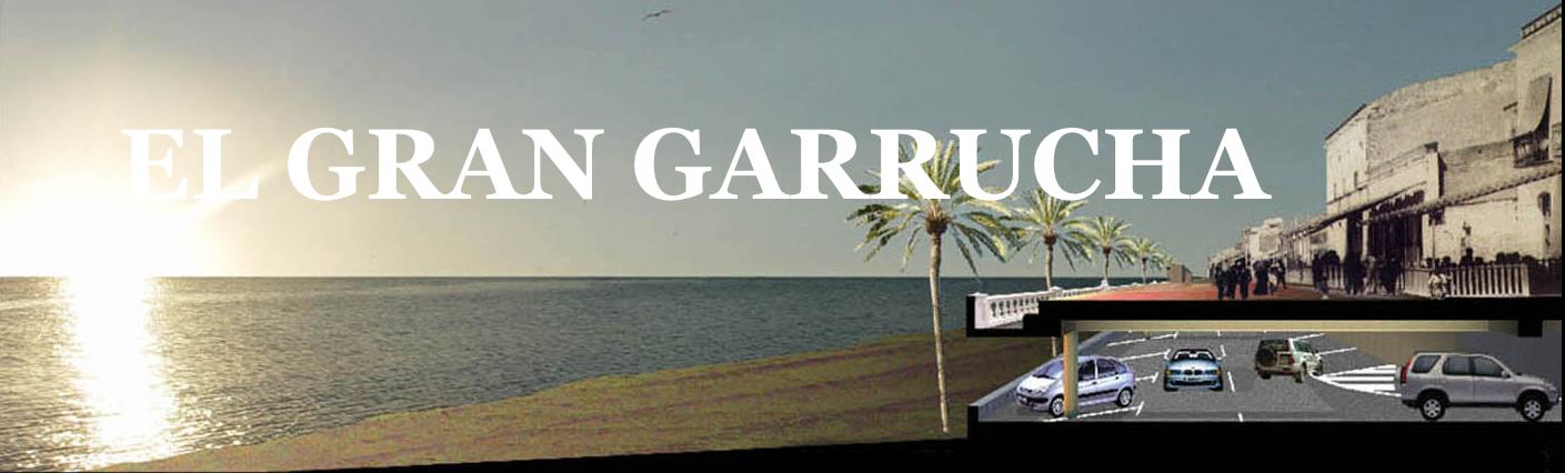EL GRAN GARRUCHA