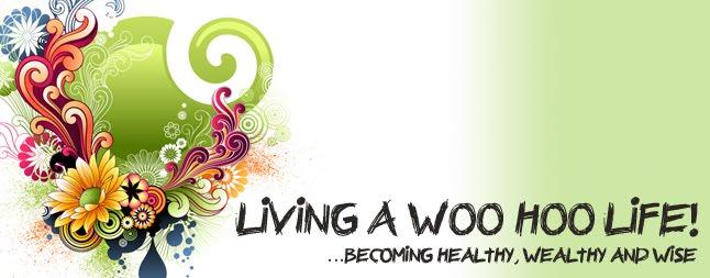 Living a WOO HOO Life!