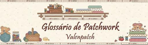 GLOSSÁRIO DE PATCHWORK DE VALENPATCH